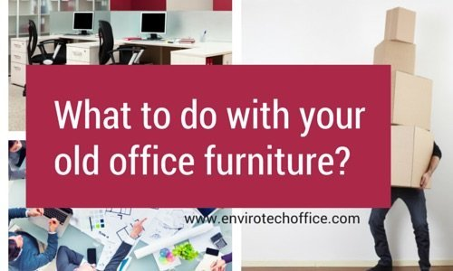 what-to-do-old-office-furniture-envirotech